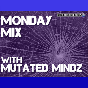 The Monday Mix feat. Mutated Mindz 07/16/12