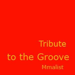 Mmalist - Tribute to the Groove - Part 1