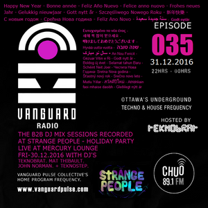 VANGUARD RADIO Episode 035 with TEKNOBRAT - 2016-12-31st CHUO 89.1 FM Ottawa, CANADA