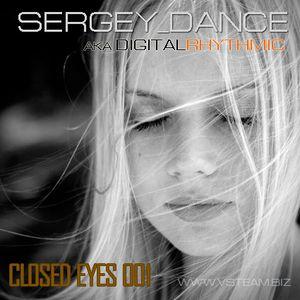 sergey_dance (aka Digital Rhytmic) - Closed Eyes 001