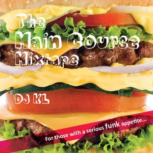 The Main Course mixtape Dj KL