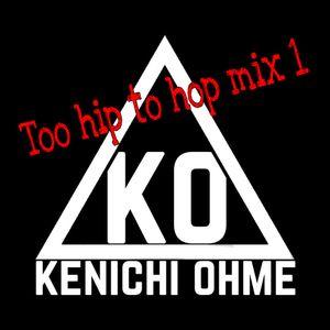 Too Hip To Hop Mix 1