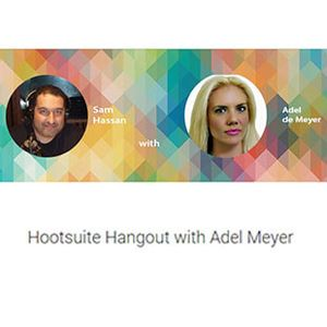 Hootsuite Hangout with Adel de Meyer