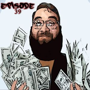 39. Money In The Bank!!! #aVapingPodcast
