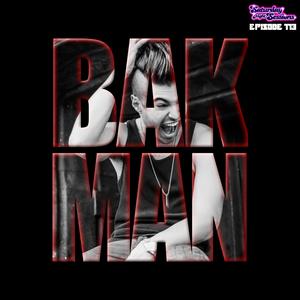 SNS EP113 - BAKMAN