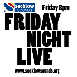 Secklow Sounds Friday Night Live Podcast 31-08-12
