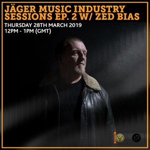 Jäger Music Industry Sessions Ep. 2 w/ Zed Bias 28th March 2019