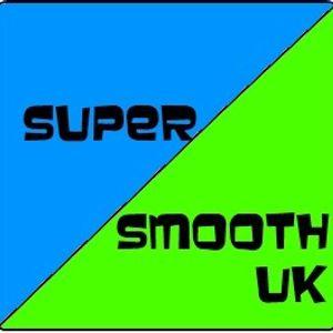 Super Smooth UK Show #1