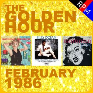 GOLDEN HOUR : FEBRUARY 1986 *SELECT EARLY ACCESS*