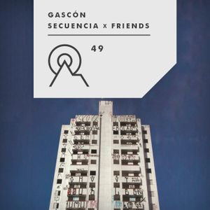 S3R49 - Secuencia X Friends - GASCÓN