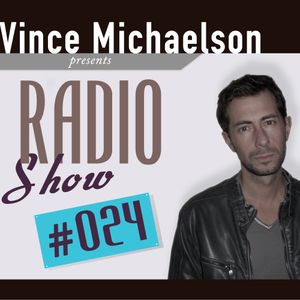 Vince Michaelson Radio Show 024