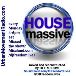 "DJ Freedom's ""House Massive: Soulful Vocal Mix"" (Monday, 11-21-16) as heard on Urban Movement Radio"