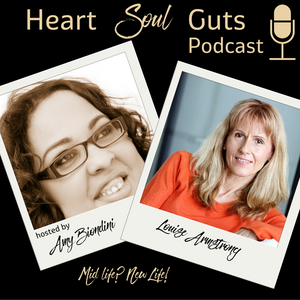 Episode 003: Louise Armstrong: Mid Life? New Life!