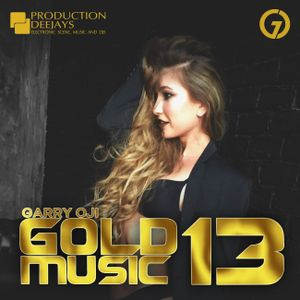 GARRY OJI - GOLD MUSIC #13 (Mix)