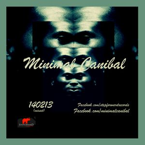Minimal Canibal - 140213 (Mix Set)
