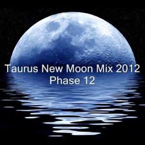 Taurus New Moon Mix 2012