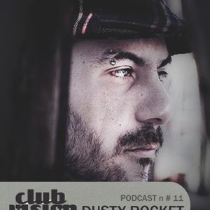 Club Vision#11 Podcast - Dusty Rocket (T-nnel Series, IT.crew)