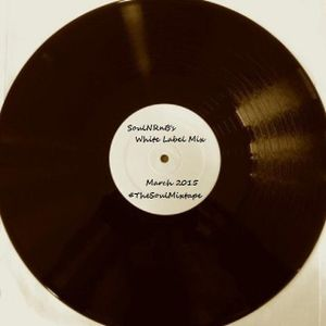 SoulNRnB's White Label Mix March 15