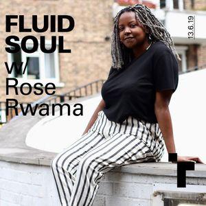 Fluid Soul with Rose Rwama - 13 June 2019