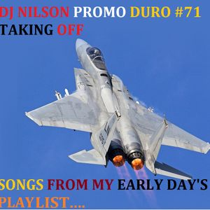 DJ NILSON PROMO DURO #71 TAKING OFF