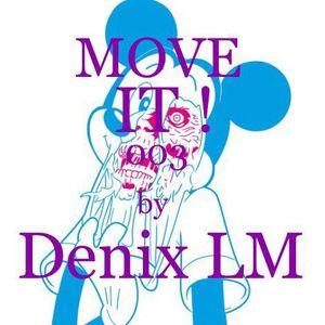 MOVE IT! 003 by Denix LM