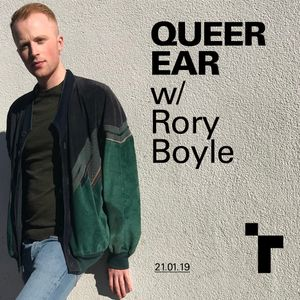 Queer Ear with Rory Boyle - 21 January 2019