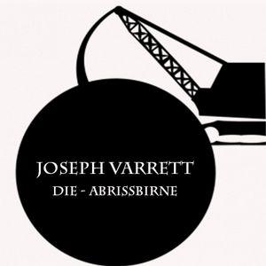 Joseph Varrett - Die Abrissbirne