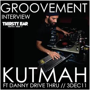 KUTMAH ft DANNY DRIVE THRU // 3DEC11