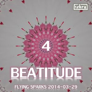 Beatitude 4 (Flying Sparks 2014-03-29)