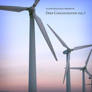 planetmälcolm - Deep Concentration Vol.03