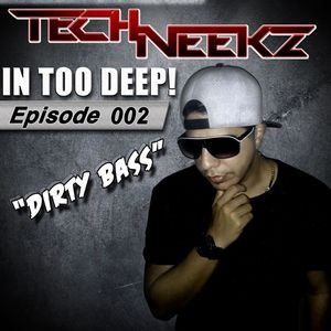 In Too DEEP! 002 (Dirty BASS)
