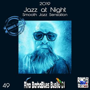 Jazz at Night 49 - Smooth Sensation - DjSet by BarbaBlues by Rino