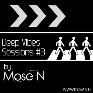 Mose N - Deep Vibes Session #3 [www.mosen.ro]