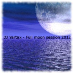 DJ Yartax - Full moon session 2012