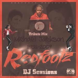 Redfootz DJ Sessions - Michael Jackson Tribute Mix