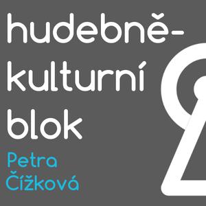 Hudebně-kulturní blok - Petra Čížková (15. 11. 2016)