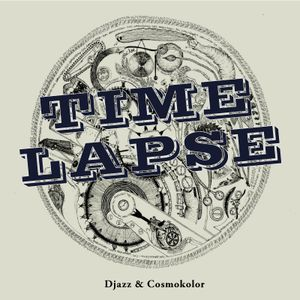TIME LAPSE Dj Mix - Djazz & Cosmokolor