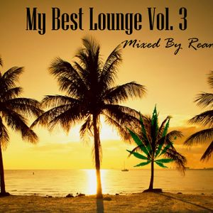 Mixed By Reamweed - My Best Lounge vol. 3 [ 2012-11-02 ]