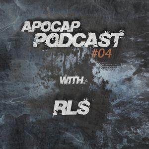 Apocap Podcast # 4 with - RLS