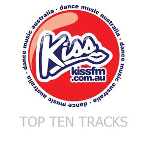 Top Ten Chart Kiss FM Dance Music Australia 24th March 2016
