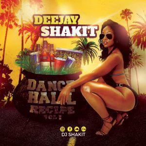 Dj Shakit presents - Dancehall Recipe Vol I