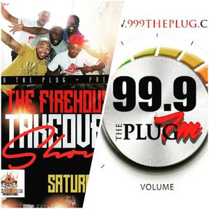 99.9 The Plug FM PRESENTS: The Firehouse Takeover Show 12-17-16