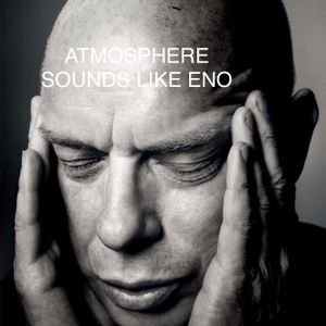 Atmosphere - Sounds like Eno - Part I 2018-11-04