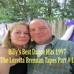 Billy's Best Dance Hits 1997 : The Loretta Brennan Tapes Part # 1