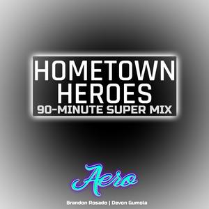 Hometown Heroes - Aero (Brandon Rosado & Devon Gumola)