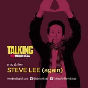 Episode 2: Steve Lee (again)