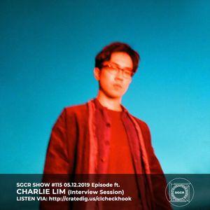 SGCR Radio Show #115 - 05.12.2019 Episode ft. Charlie Lim (Interview)
