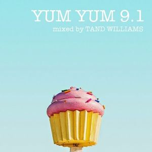 YUM YUM 9.1 mixed by Tand Williams