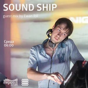 Nick Koplan - Sound Ship Radioshow (Guest Mix by Ewan Rill)