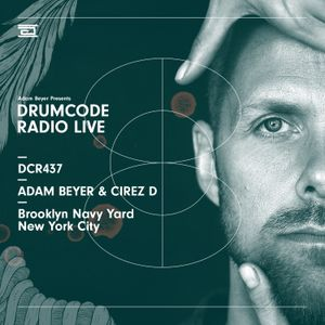 DCR437 - Drumcode Radio Live - Adam Beyer & Cirez D live from Brooklyn Navy Yard, New York City